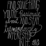 Julia Child about Passion